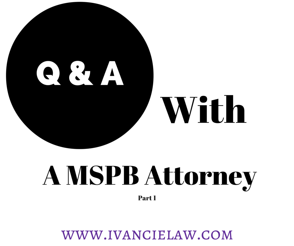 Q & A with a Merit Systems Protection Board Representative - Ivancie Law
