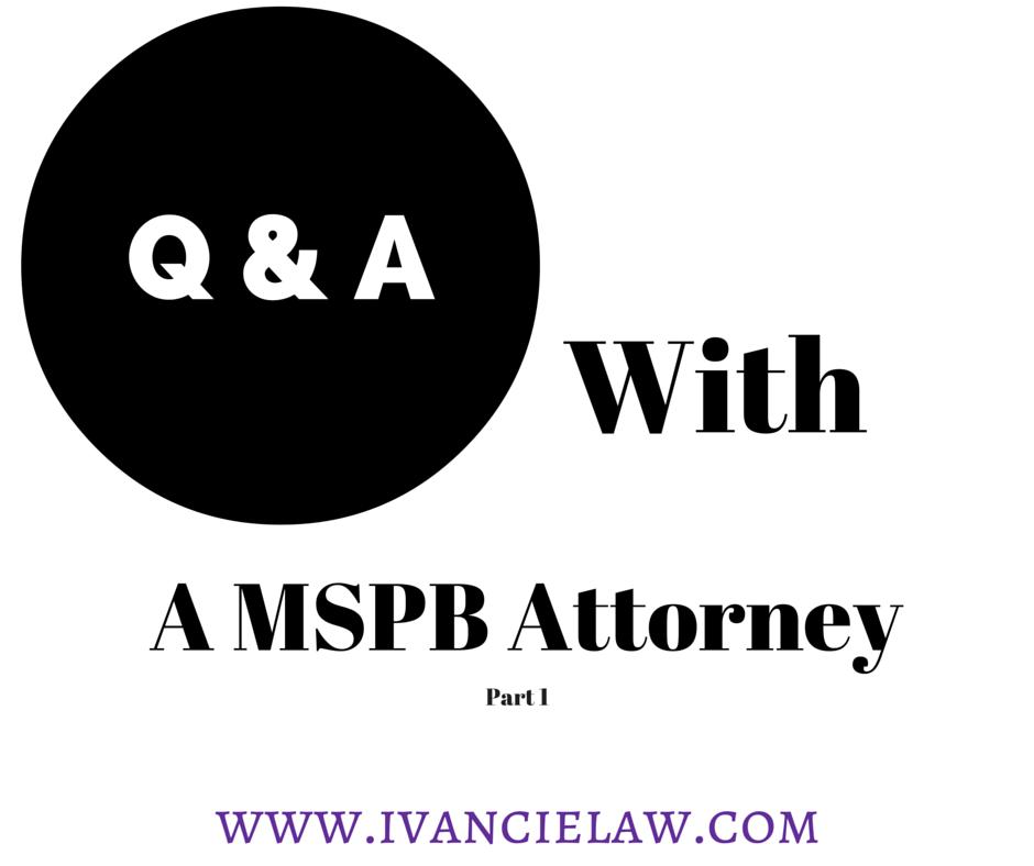 Q & A with a MSPB Representative